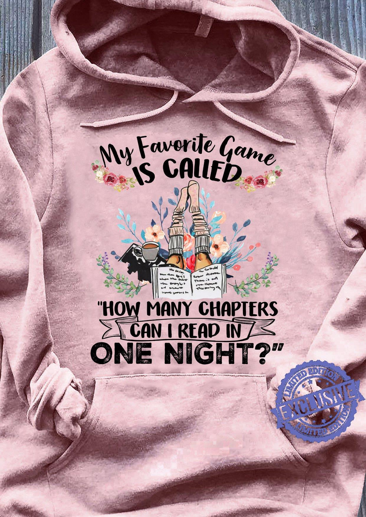 My Favorite Game Is Called How Many Chapters Can I Read In One Night shirt
